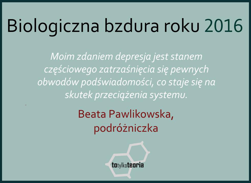Biologiczna bzdura roku 2016 Pawlikowska depresja