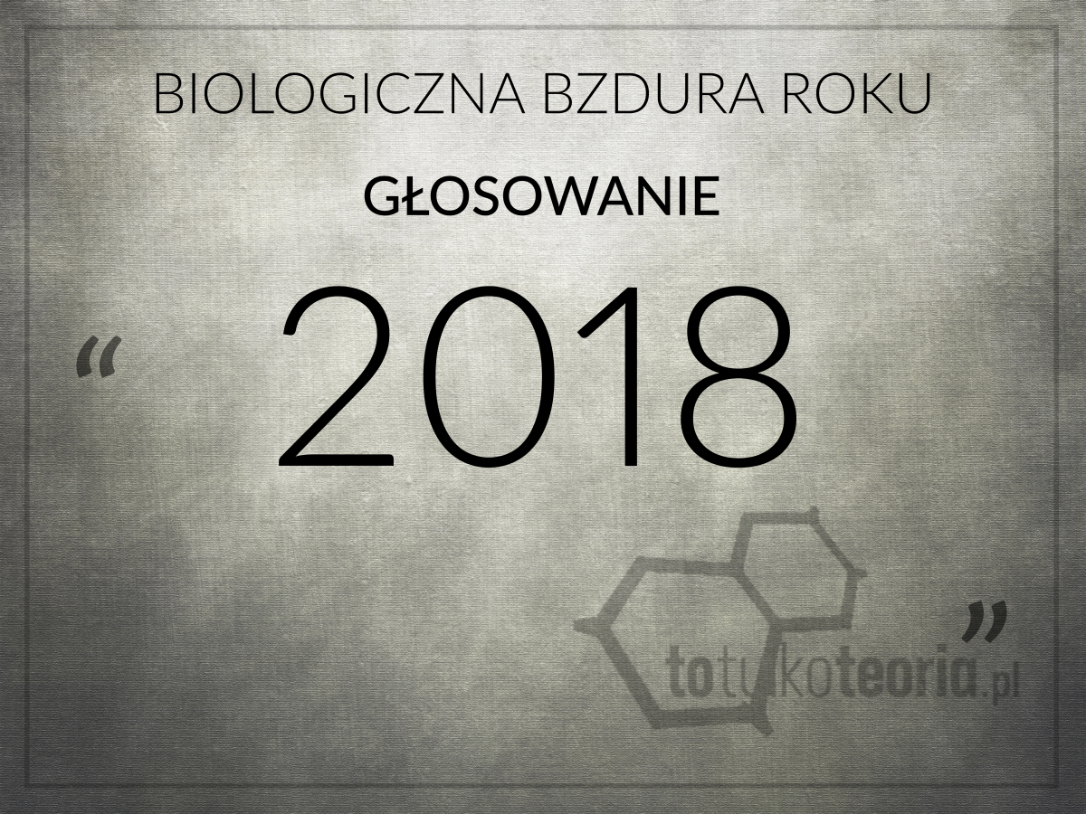 Biologiczna Bzdura Roku 2018