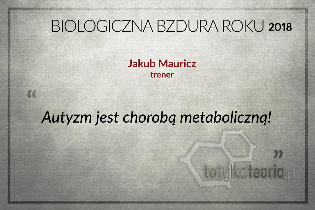 Jakub Mauricz Biologiczna Bzdura Roku 2018