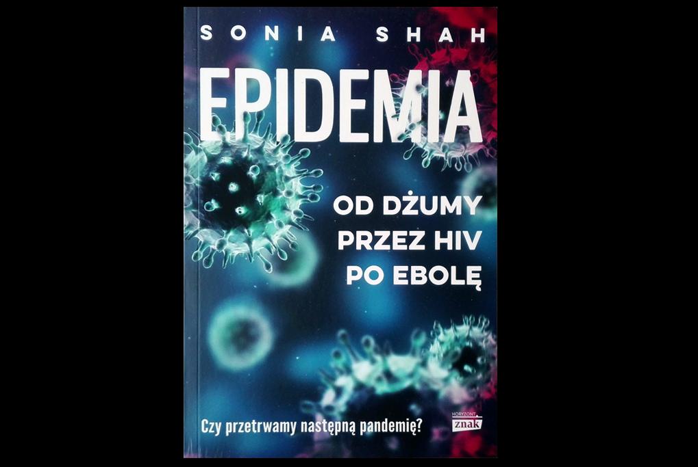 Epidemia od dżumy przez HIV po Ebolę Sonia Shah