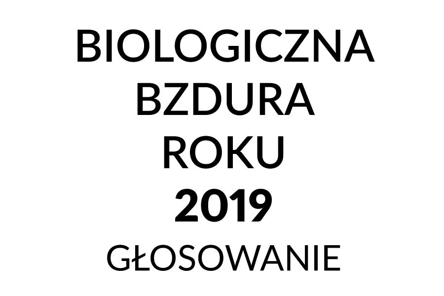 Biologiczna Bzdura Roku 2019 głosowanie